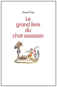 Le grand livre du chat assassin par Anne Fine