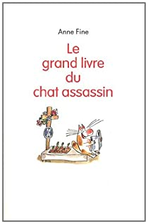 Le grand livre du chat assassin par Fine