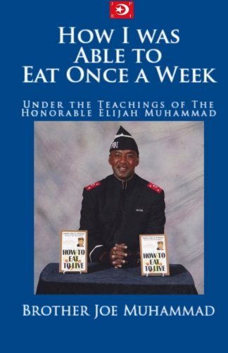 How I was Able to Eat Once a Week, by Brother Joe Muhammad