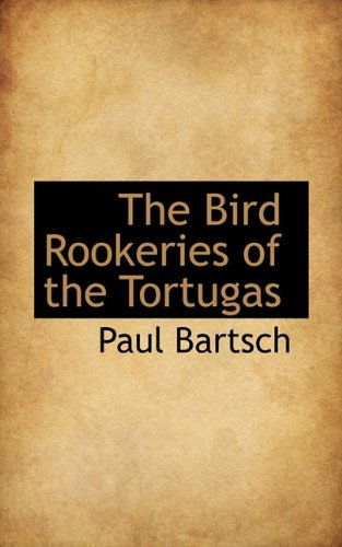 The Bird Rookeries of the Tortugas