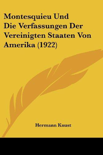 Montesquieu Und Die Verfassungen Der Vereinigten Staaten Von Amerika (1922)