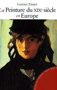 La Peinture du XIXe si�cle en Europe par Lorenz Eitner