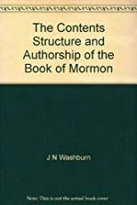 The Contents, Structure and Authorship of the Book of Mormon