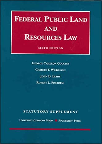 Statutory Supplement to Federal Public Land and Resources Law, 6th (University Casebook Series)