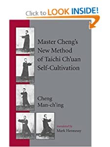 Master Cheng's New Method of Taichi Ch'uan Self-Cultivation [Paperback] — by Cheng Man-ch'ing   (Author), Mark Hennessy (Translator)