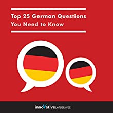 Top 25 German Questions You Need to Know Audiobook by  Innovative Language Learning LLC Narrated by  Innovative Language Learning LLC