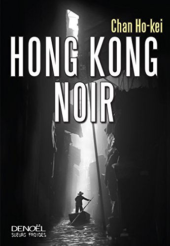 Hong Kong noir : roman