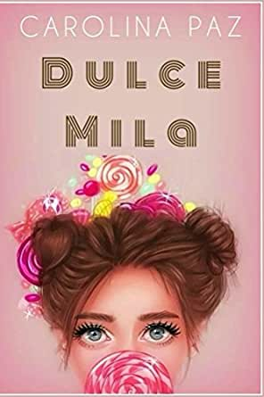 Dulce Mila (Spanish Edition) - Kindle edition by Carolina Paz