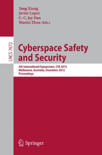Cyberspace Safety and Security: 4th International Symposium, CSS 2012, Melbourne, Australia, December 12-13, 2012, Proceedings (Lecture Notes in Computer Science)