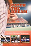 img - for Catch the Dream: The Story of Hawaii Winter Baseball by Lance Tominaga (2006-10-30) book / textbook / text book
