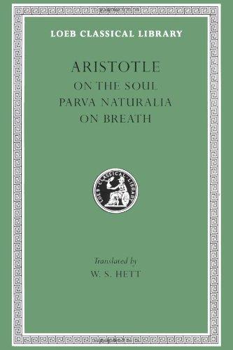 On the Soul. Parva Naturalia. on Breath: 008 (Loeb Classical Library)