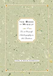 The Book of Myself: A Do It Yourself Autobiography in 201 Questions by Marshall Carl Marshall