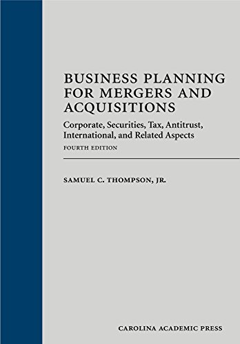 Business Planning for Mergers and Acquisitions: Corporate, Securities, Tax, Antitrust, International, and Related Aspects, Fourth Edition PDF