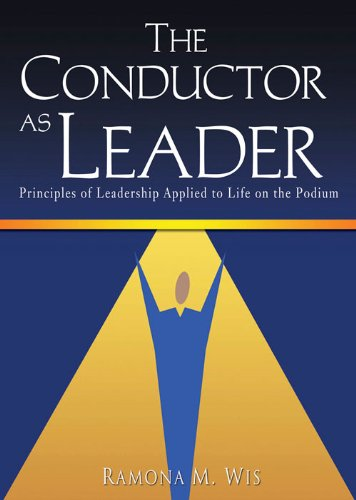 The Conductor as Leader: Principles of Leadership Applied to Life on the Podium (Wis On compare prices)