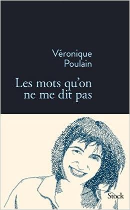 Les mots qu'on ne me dit pas - Veronique Poulain