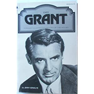 Cary Grant (Pyramid Illustrated History of the Movies) Jerry Vermilye and Ted Sennett