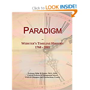 Paradigm: Webster's Timeline History, 1768 - 2001 Icon Group International