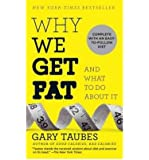 Why We Get Fatand What to Do About it