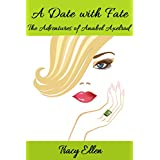 A Date with Fate (The Adventures of Anabel Axelrod, Book 1) ~ Tracy Ellen