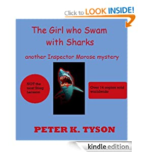 The Girl who Swam with Sharks (The Inspector Morose Trilogy) Peter K. Tyson