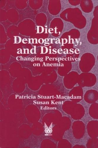 Diet, Demography, and Disease: Changing Perspectives on Anemia (Foundations of Human Behavior) PDF