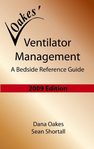 Ventilator Management: A Bedside Reference Guide (2009 -...