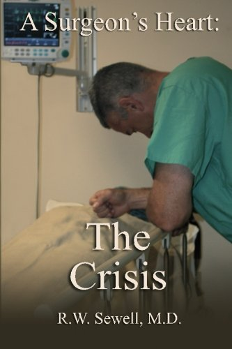 A Surgeon's Heart: The Crisis (Volume 3)