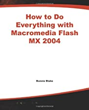 How to Do Everything with Macromedia Flash by Bonnie Blake
