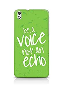 AMEZ be a voice not an echo Back Cover For HTC Desire 816