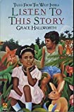 Listen to This Story: Tales from the West Indies (0416582702) by Hallworth, Grace