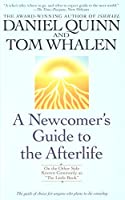 "Newcomer's Guide to the Afterlife: On the Other Side Known Commonly As ""The Little Book"""