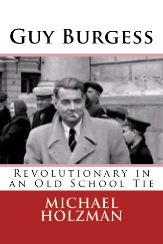 Guy Burgess, by Michael Holzman