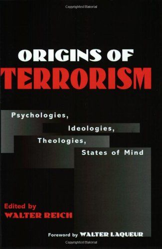 Origins of Terrorism: Psychologies, Ideologies,...