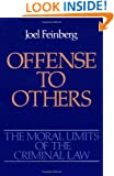 Offense to Others (The Moral Limits of the Criminal Law)