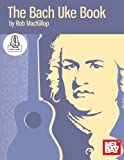 img - for The Bach Uke Book book / textbook / text book