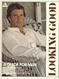 img - for Looking good: A guide for men book / textbook / text book