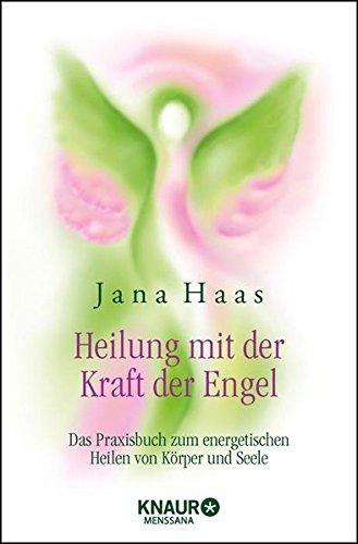 heilung-mit-der-kraft-der-engel-das-praxisbuch-zum-energetischen-heilen-von-korper-und-seele