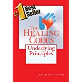The Healing Codes: Underlying Principles ~ Dr. Jerry Graham
