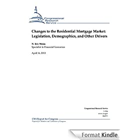 Changes to the Residential Mortgage Market: Legislation, Demographics, and Other Drivers (English Edition)