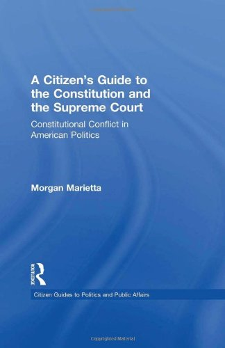 A Citizen's Guide to the Constitution and the Supreme Court: Constitutional Conflict in American Politics (Citizen Guides to Politics and Public Affairs)