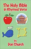 img - for The Holy Bible in Rhymed Verse by Church, Don (2003) Paperback book / textbook / text book