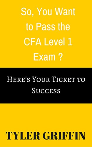 So, You Want to Pass the Financial Reporting and Analysis Section of the CFA Level 1 Exam?: Here's Your Ticket to Success (Cfa Exam Level 1 compare prices)