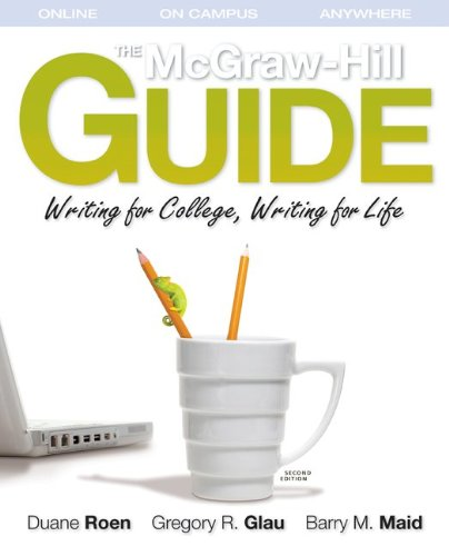 The McGraw-Hill Guide: Writing for College, Writing for...