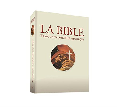 Bible Traduction Officielle Liturgique Édition