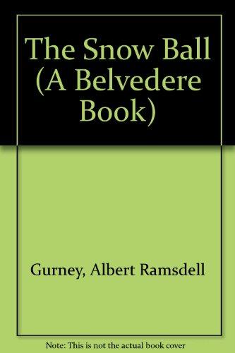 The Snow Ball (A Belvedere Book) PDF