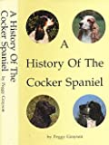 img - for A History of the Cocker Spaniel book / textbook / text book