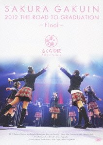 [DVDISO] Sakura Gakuin さくら学院 – The Road to Graduation Final ~ Sakura gakuin 2012-nendo sotsugyou ~~さくら学院2012年度 卒業~ (Download)[2013.07.03]
