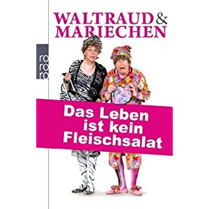 Waltraud & Mariechen. Das Leben ist kein Fleischsalat [Taschenbuch]