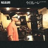 今日もハレ feat.HAN-KUN-N.O.B.U!!!