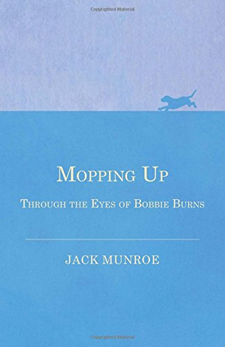Mopping Up - Through the Eyes of Bobbie Burns